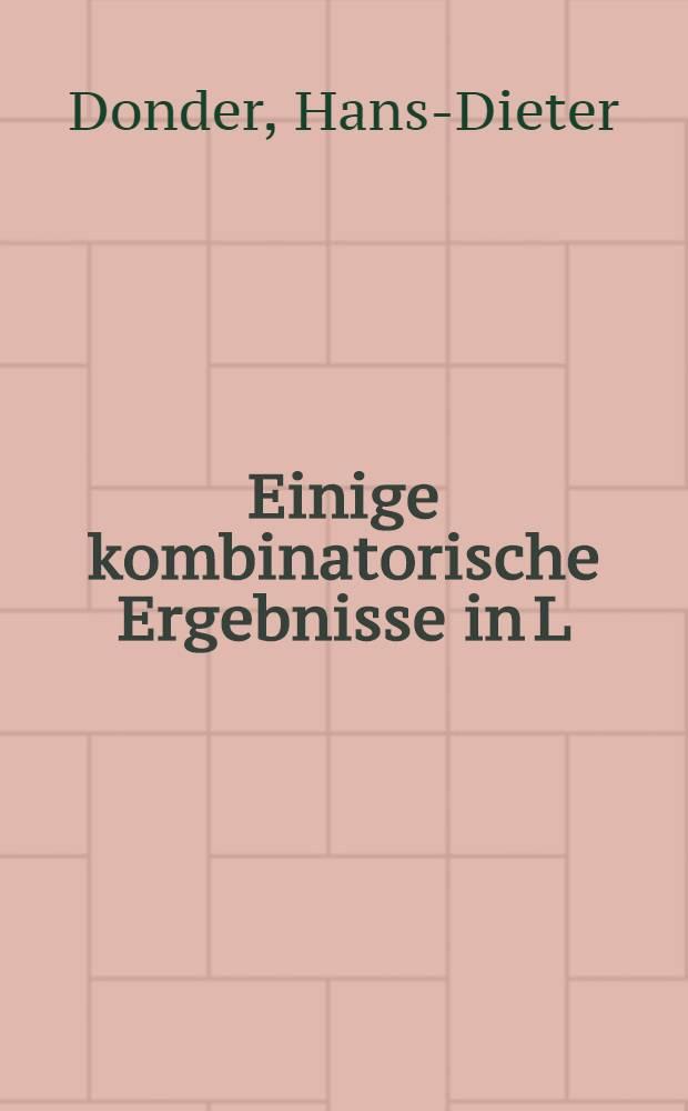 Einige kombinatorische Ergebnisse in L : Inaug.-Diss. der Math.-naturwiss. Fak. der Univ. zu Köln