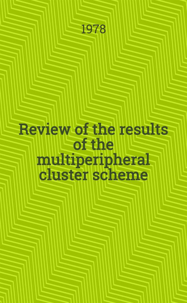 Review of the results of the multiperipheral cluster scheme