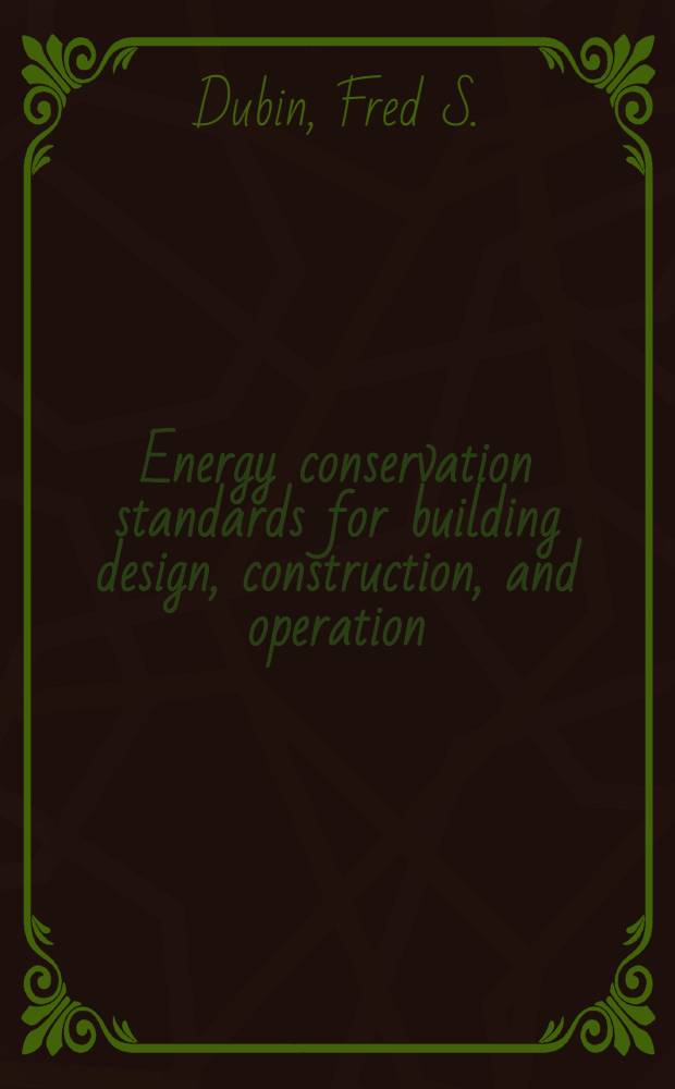 Energy conservation standards for building design, construction, and operation