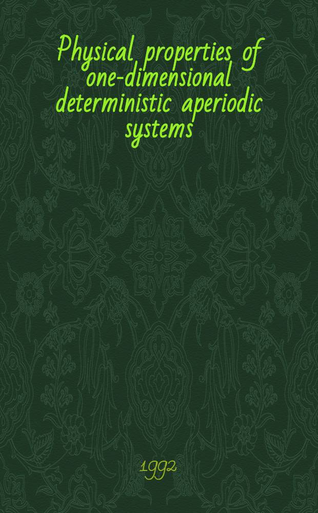 Physical properties of one-dimensional deterministic aperiodic systems : Akad. avh