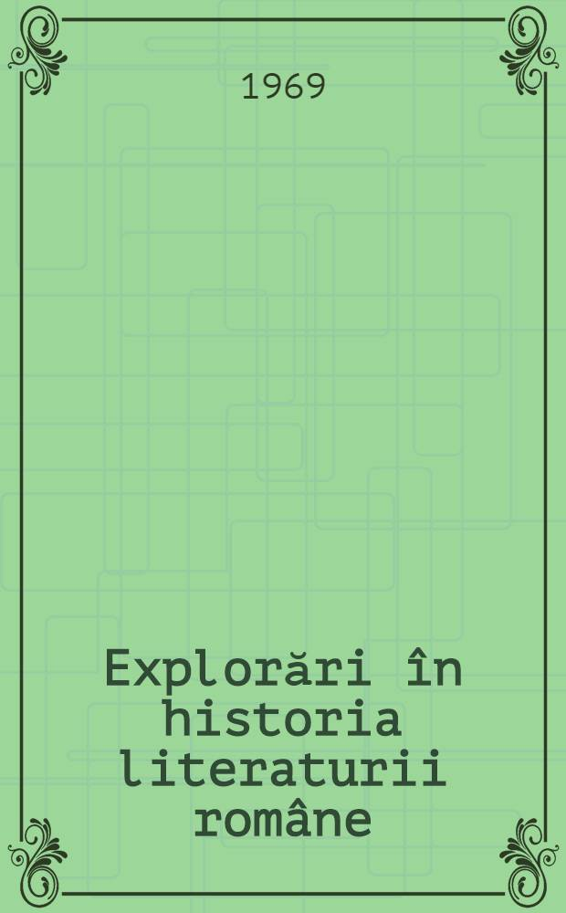 Explorări în historia literaturii române