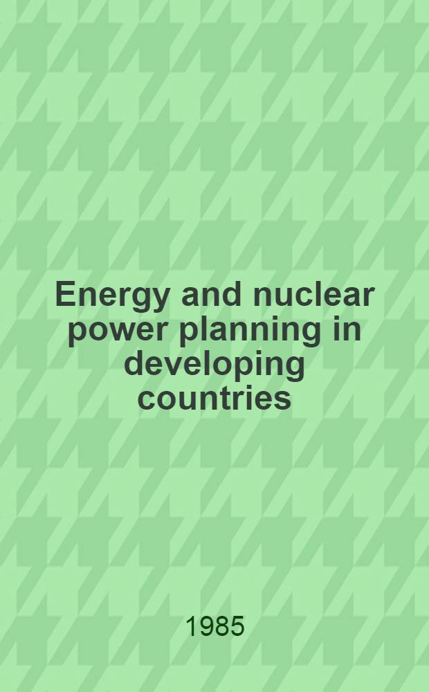 Energy and nuclear power planning in developing countries