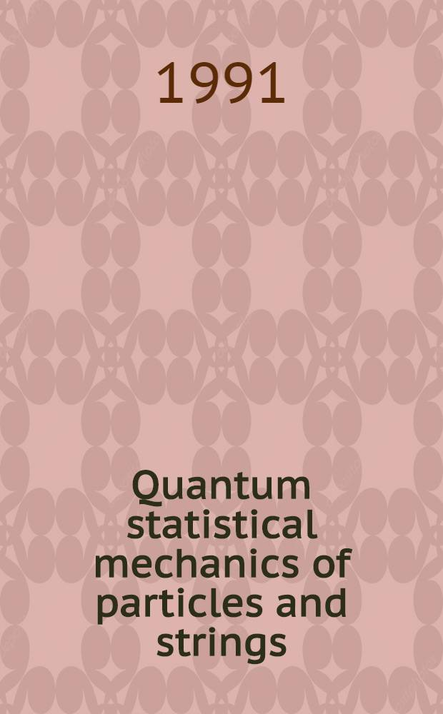 Quantum statistical mechanics of particles and strings : A thesis