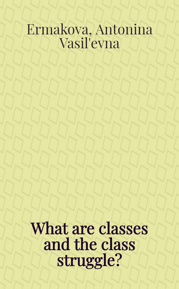 What are classes and the class struggle?