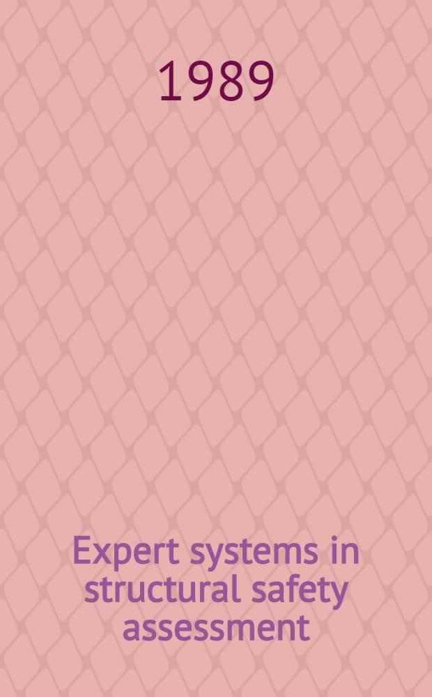 Expert systems in structural safety assessment : Proc. of an Intern. course, Oct. 2-4, 1989, Stuttgart, FRG