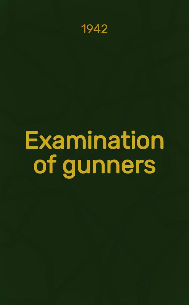 Examination of gunners
