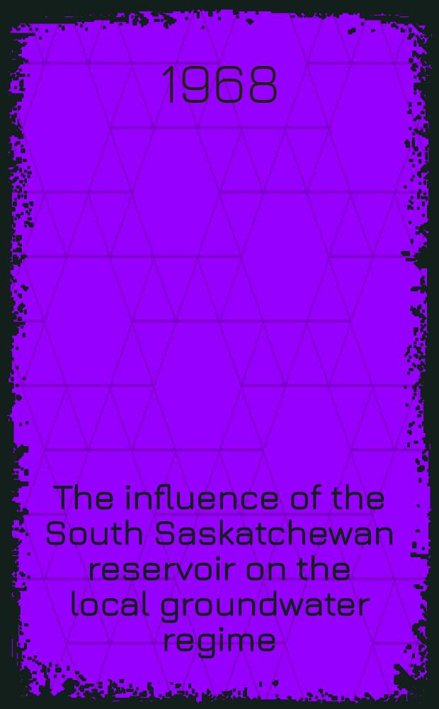 The influence of the South Saskatchewan reservoir on the local groundwater regime