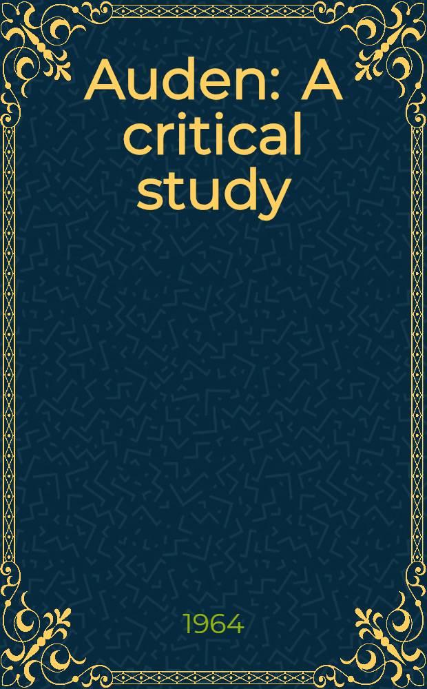 Auden : A critical study