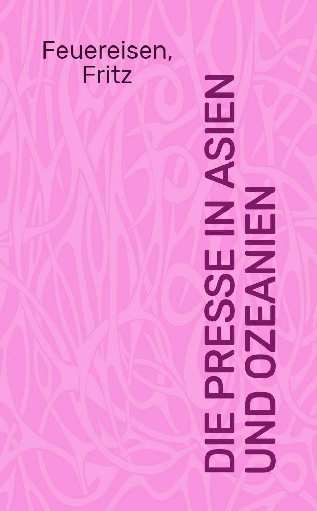 Die Presse in Asien und Ozeanien = The press in Asia and Oceania : Ein Handbuch für Wirtschaft und Werbung