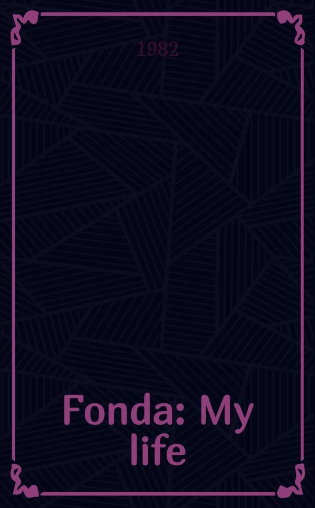 Fonda : My life