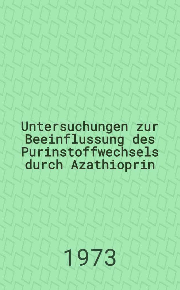 Untersuchungen zur Beeinflussung des Purinstoffwechsels durch Azathioprin
