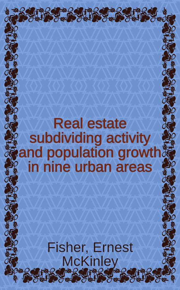 ... Real estate subdividing activity and population growth in nine urban areas
