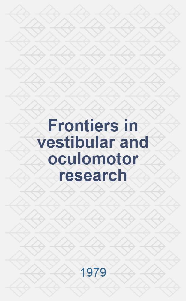 Frontiers in vestibular and oculomotor research : Liber-amicorum in honour of Prof. Hans Engström