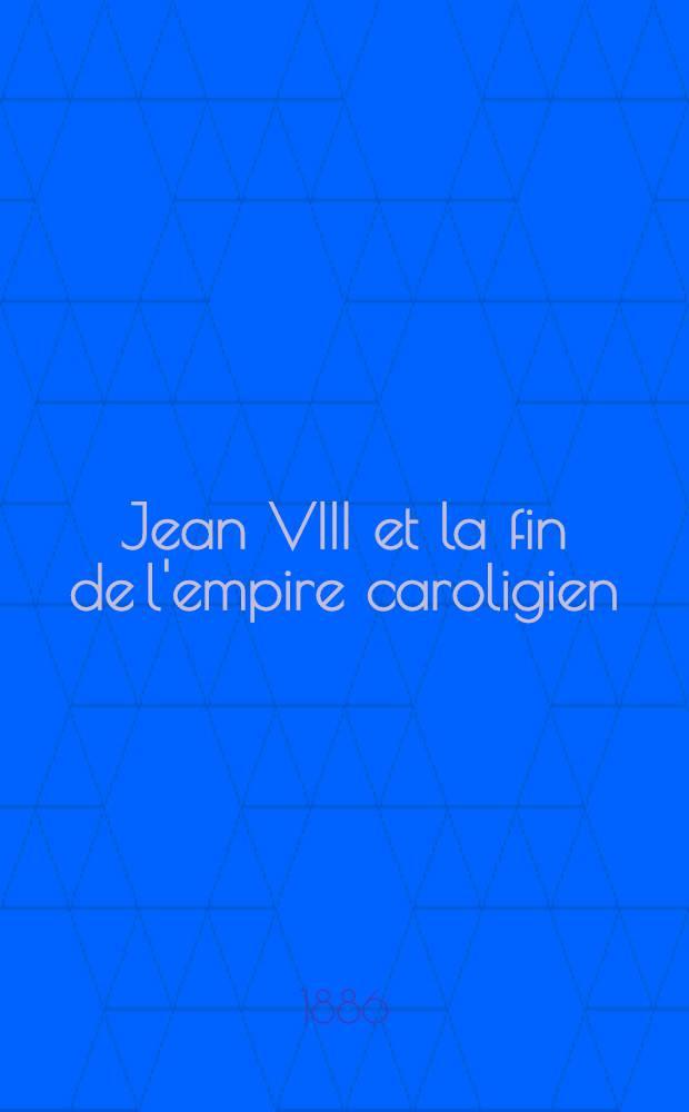 Jean VIII et la fin de l'empire caroligien