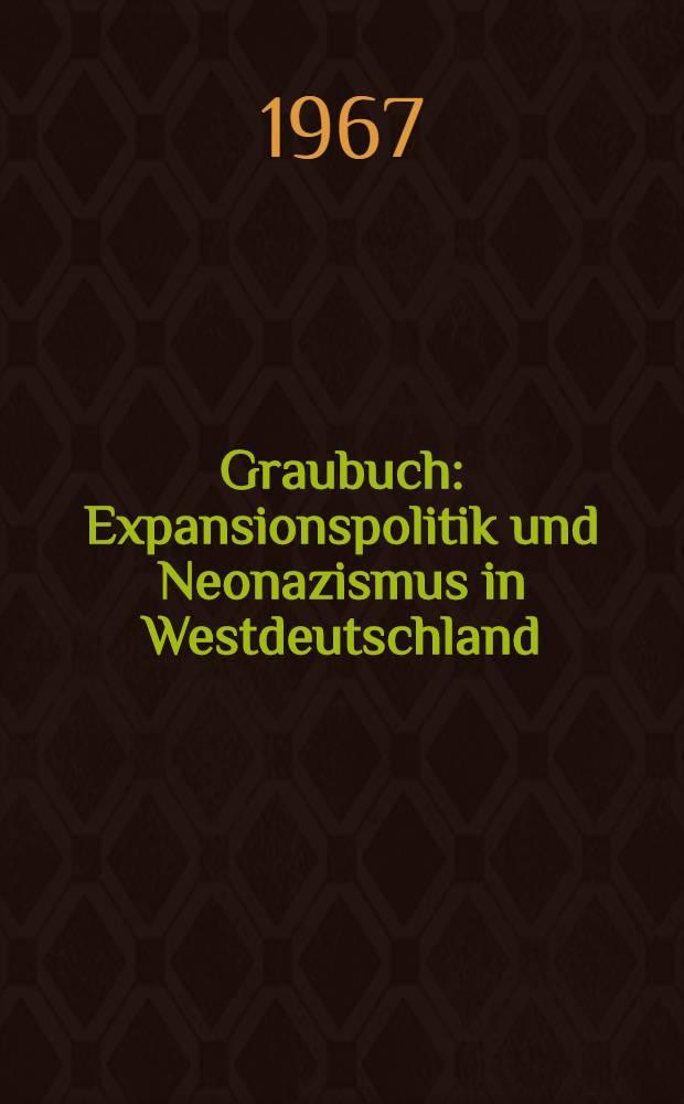 Graubuch : Expansionspolitik und Neonazismus in Westdeutschland : Hintergründe, Ziele, Methoden : Eine Dokumentation