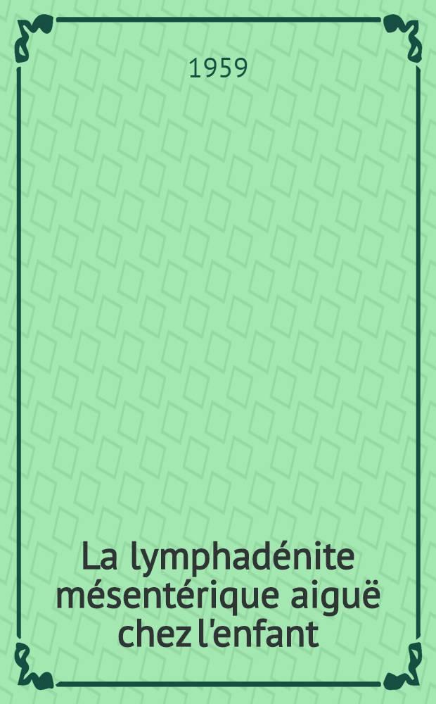 """La lymphadénite mésentérique aiguë chez l'enfant : Rôle de """"Pasteurella pseudotuberculosis"""" : Thèse pour le doctorat en méd. (diplôme d'État)"""