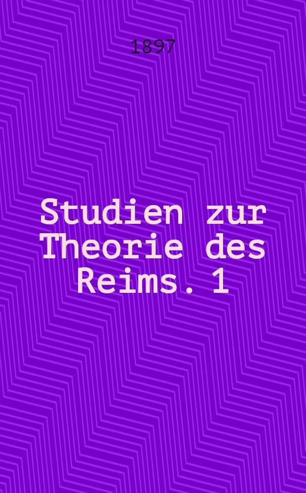 Studien zur Theorie des Reims. 1