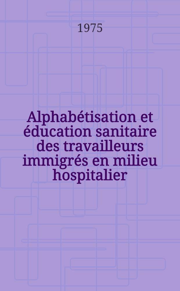 Alphabétisation et éducation sanitaire des travailleurs immigrés en milieu hospitalier : Thèse