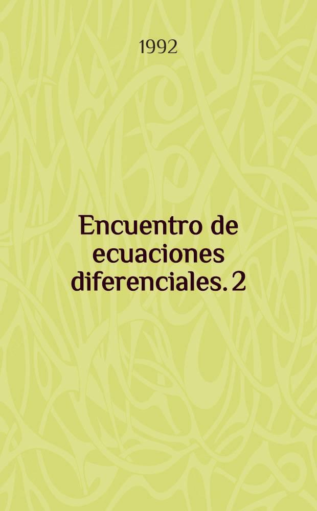 Encuentro de ecuaciones diferenciales. 2