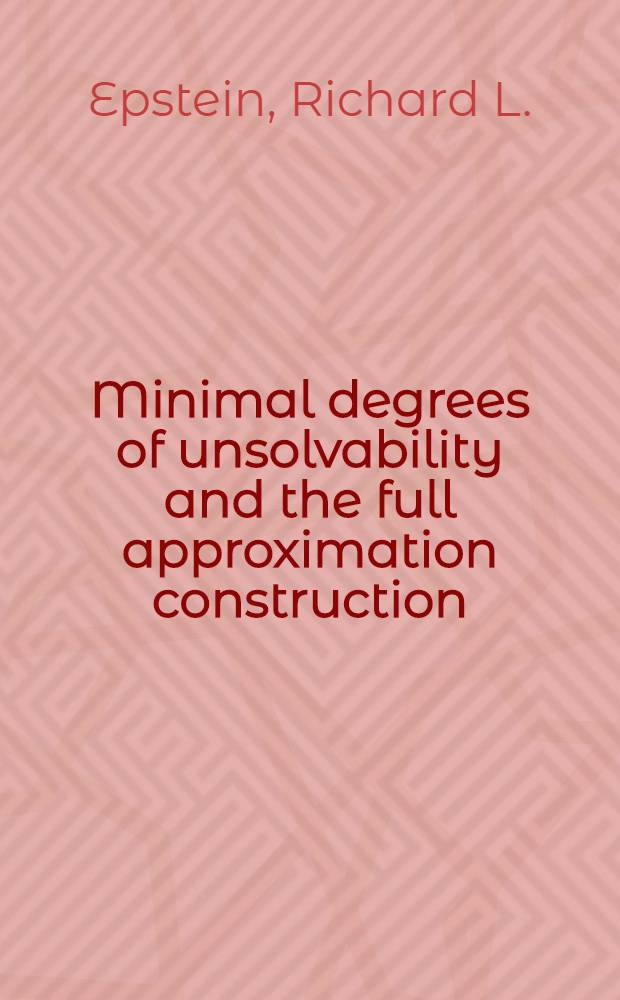 Minimal degrees of unsolvability and the full approximation construction