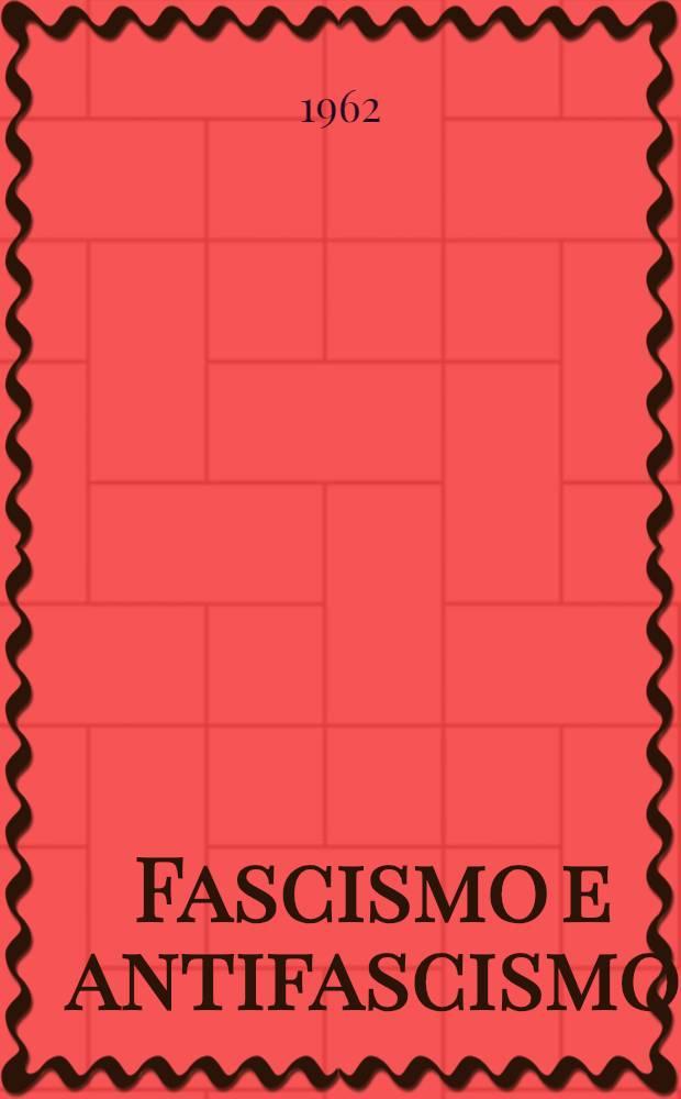 Fascismo e antifascismo : Lezioni e testimonianze
