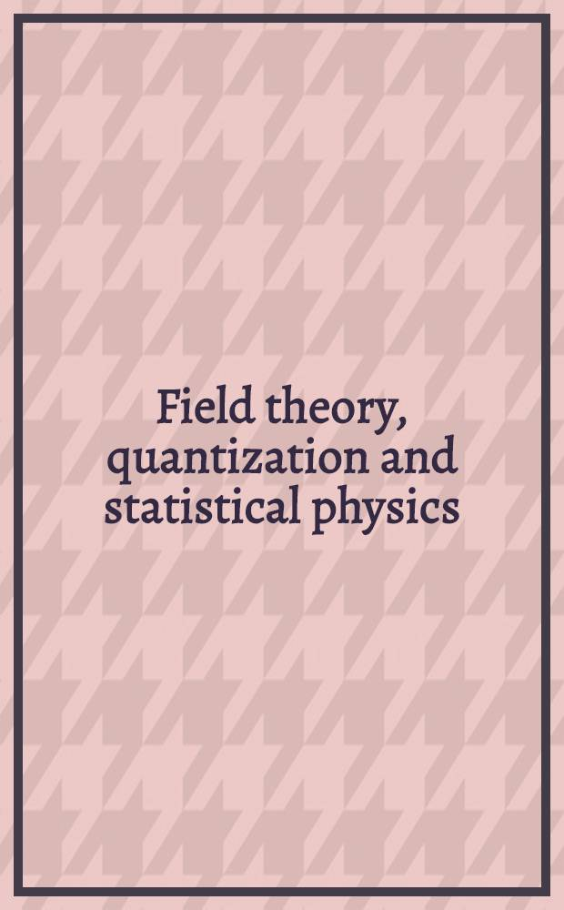 Field theory, quantization and statistical physics : In memory of Bernard Jouvet
