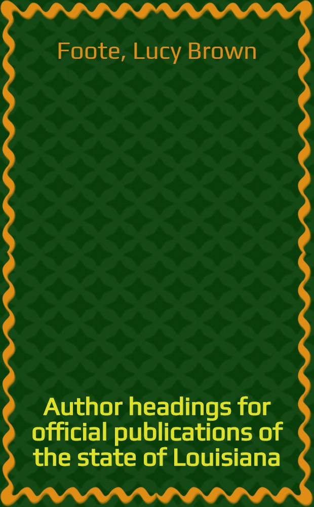 Author headings for official publications of the state of Louisiana