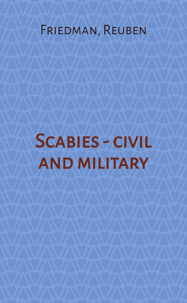 Scabies - civil and military : Its prevalence, prevention and treatment