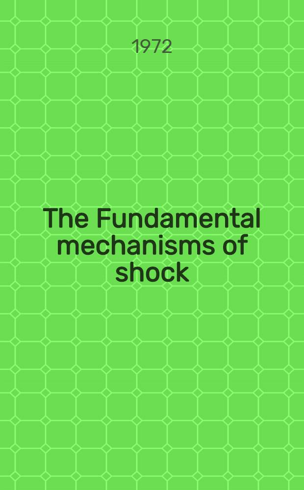 The Fundamental mechanisms of shock : Proceedings of a Symposium held in Oklahoma city, Oklahoma, Oct. 1-2, 1971
