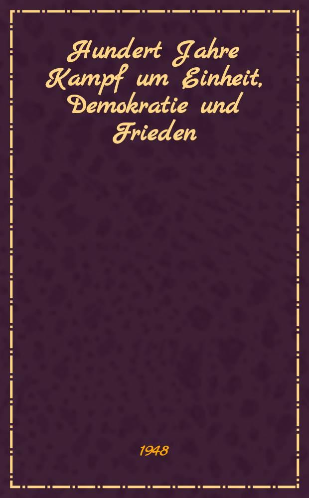 1848-1948 : Hundert Jahre Kampf um Einheit, Demokratie und Frieden