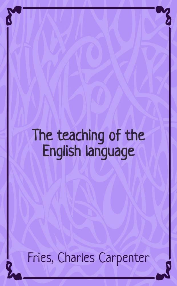 The teaching of the English language