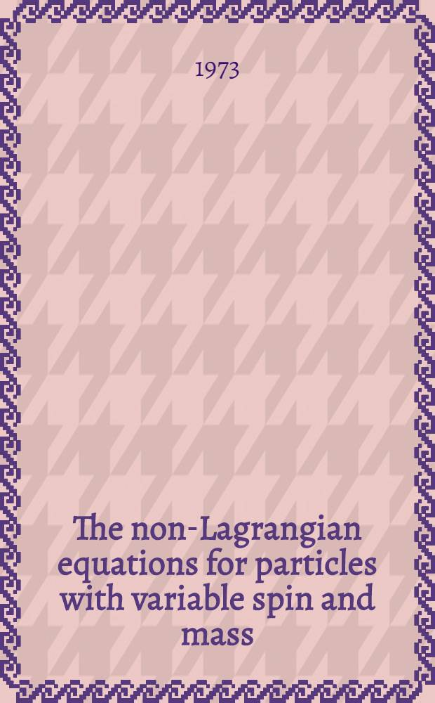 The non-Lagrangian equations for particles with variable spin and mass