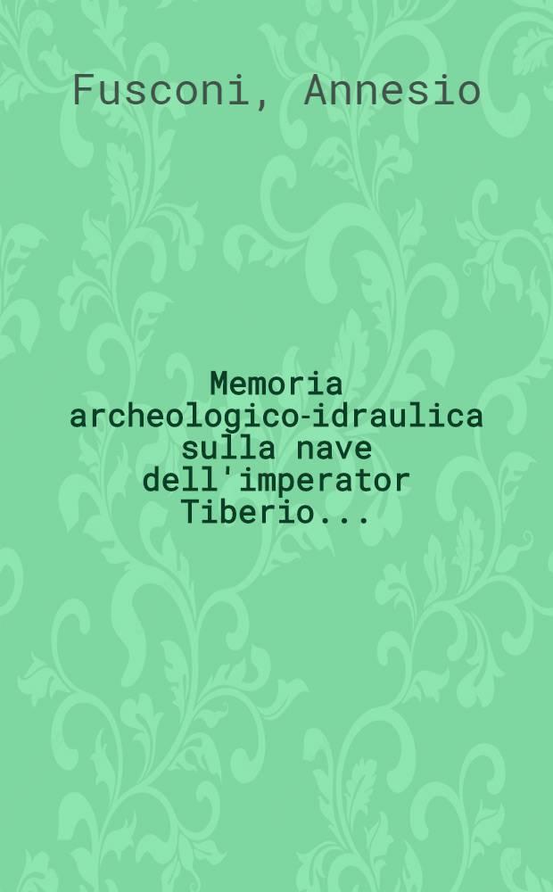 Memoria archeologico-idraulica sulla nave dell'imperator Tiberio ...