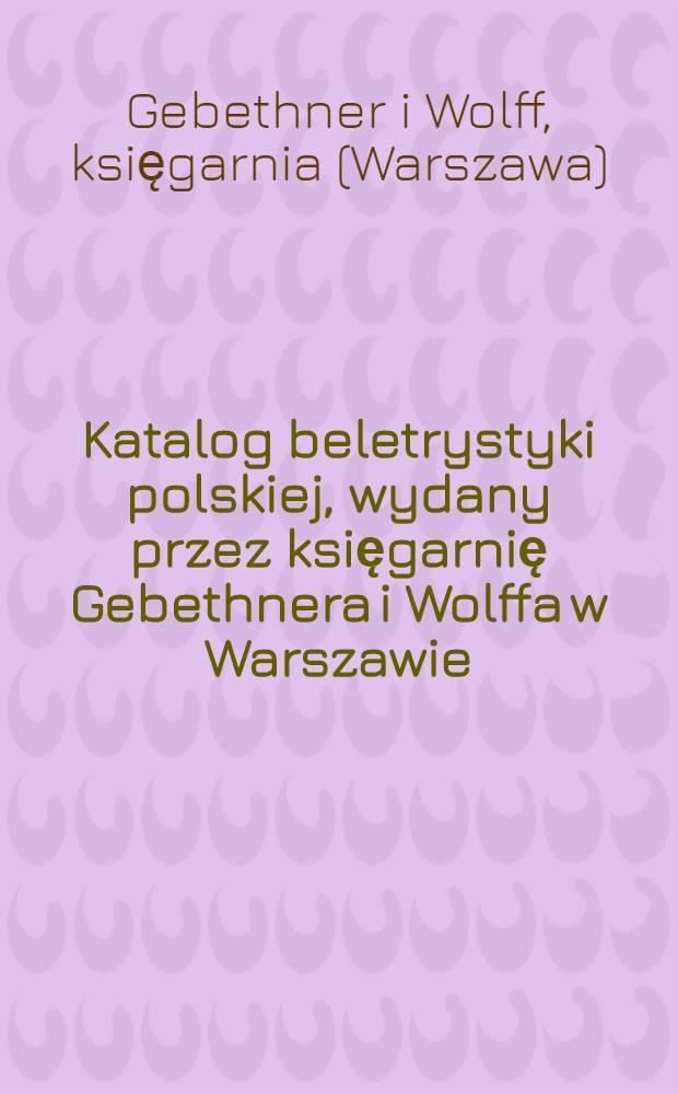 Katalog beletrystyki polskiej, wydany przez księgarnię Gebethnera i Wolffa w Warszawie