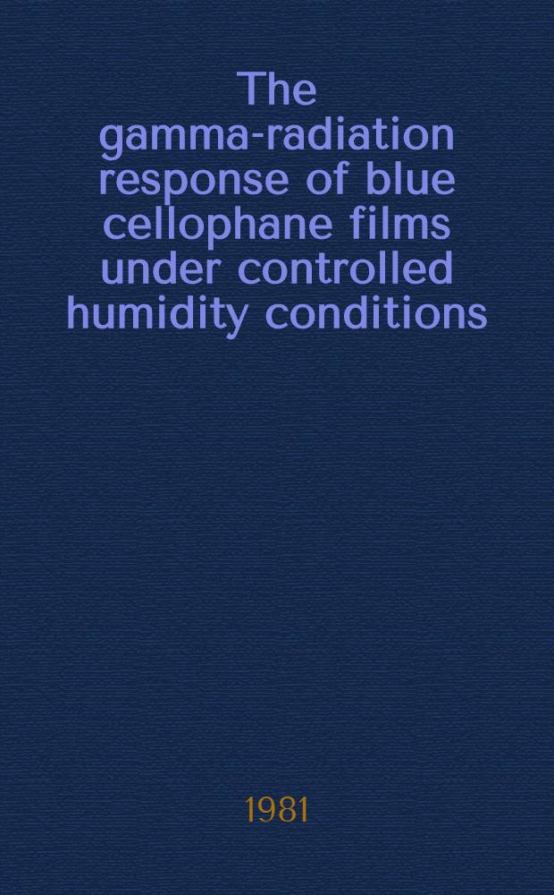 The gamma-radiation response of blue cellophane films under controlled humidity conditions