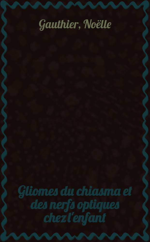 Gliomes du chiasma et des nerfs optiques chez l'enfant : (65 observations) : Thèse ..