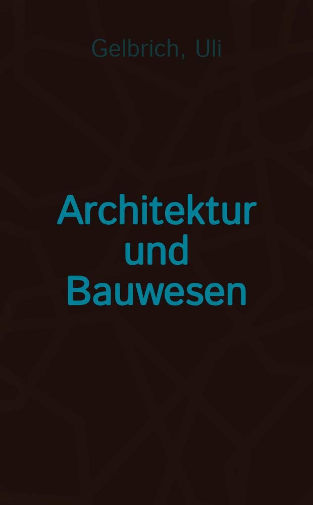 Architektur und Bauwesen : Englisch-Deutsch