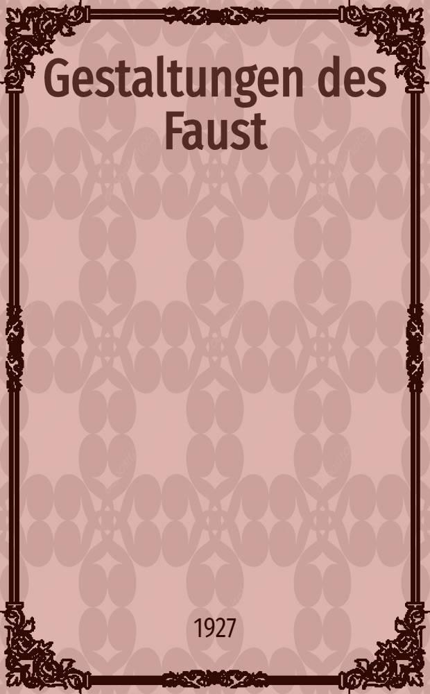Gestaltungen des Faust : Die bedeutendsten Werke der Faustdichtung seit 1587. Bd. 1 : Die vorgoethesche Zeit
