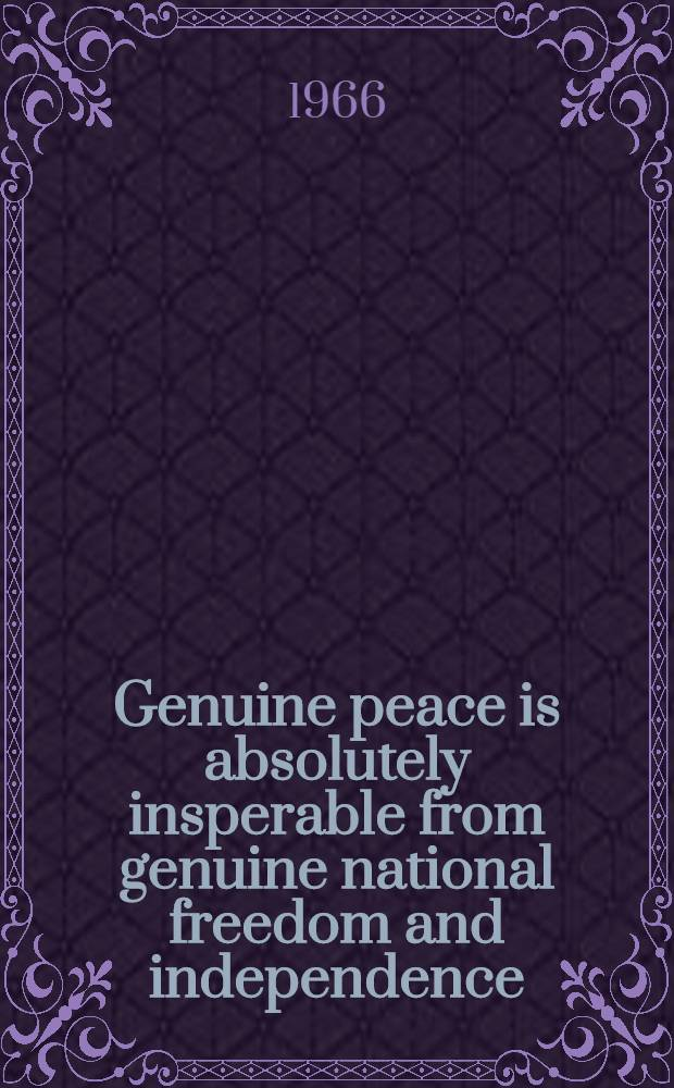 Genuine peace is absolutely insperable from genuine national freedom and independence