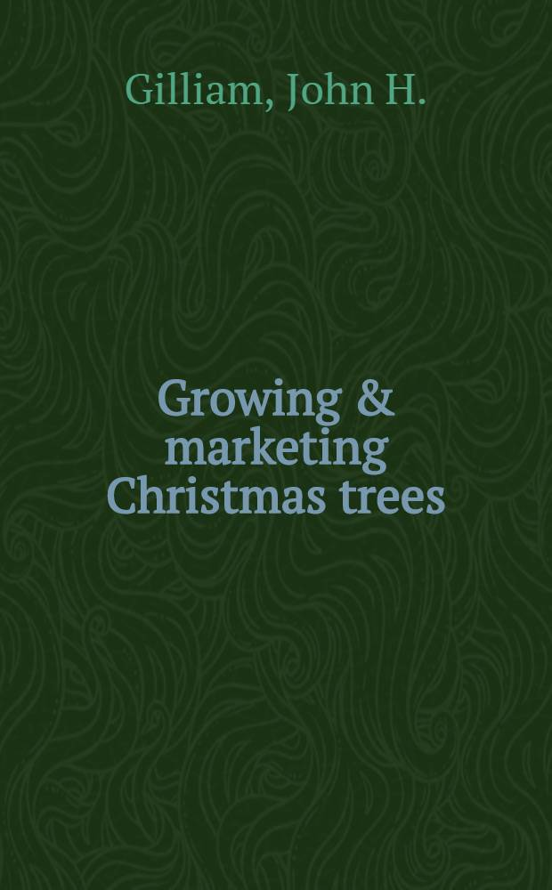 Growing & marketing Christmas trees
