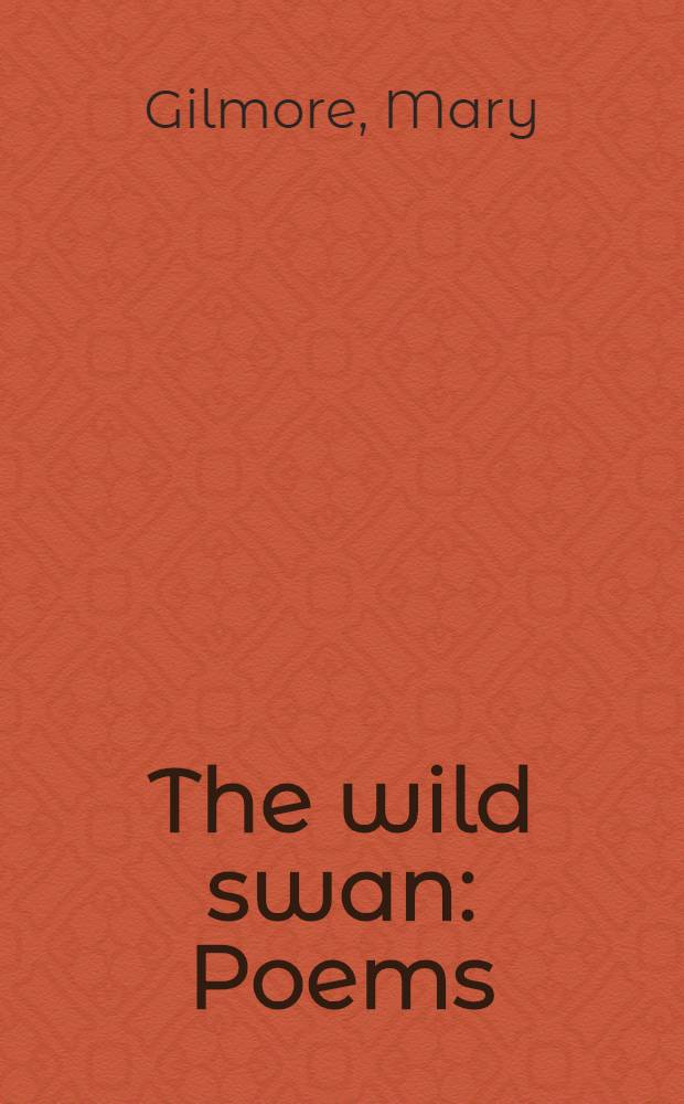 The wild swan : Poems