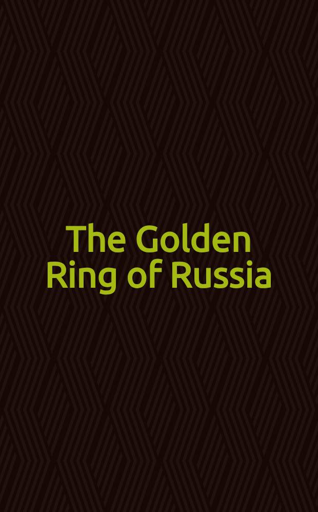 The Golden Ring of Russia : A guide