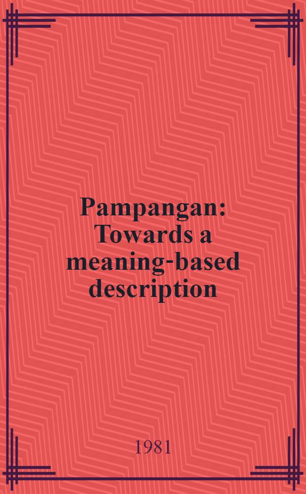 Pampangan : Towards a meaning-based description