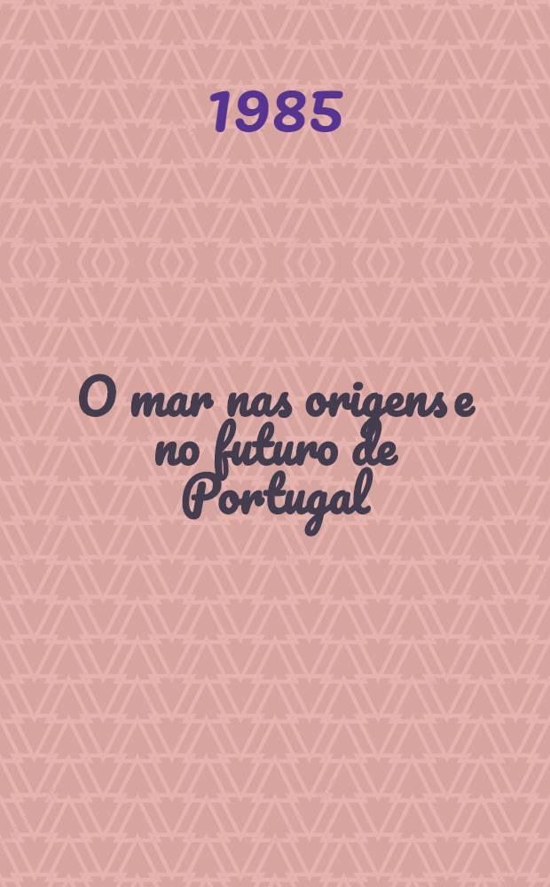 O mar nas origens e no futuro de Portugal : (Numa perspectiva tecnológica e de gestão)