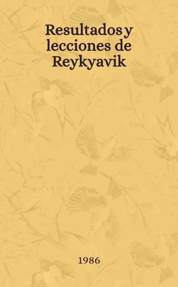 Resultados y lecciones de Reykyavik : Cumbre en la capital de Islandia, 11-12 de oct. de 1986