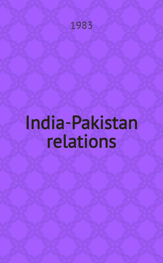 India-Pakistan relations : Problems a. prospects