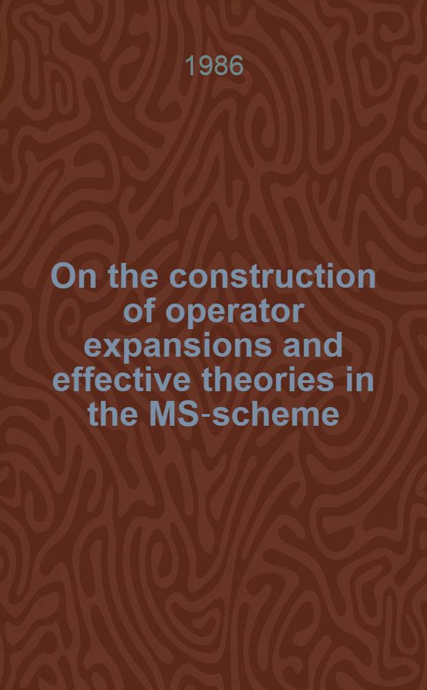 On the construction of operator expansions and effective theories in the MS-scheme : General formalism