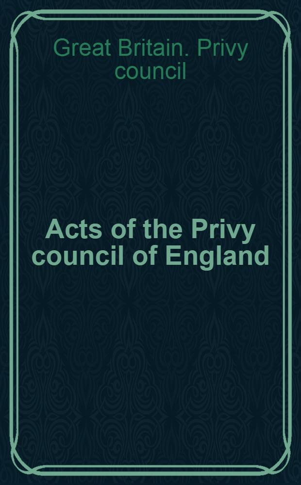 Acts of the Privy council of England : New ser