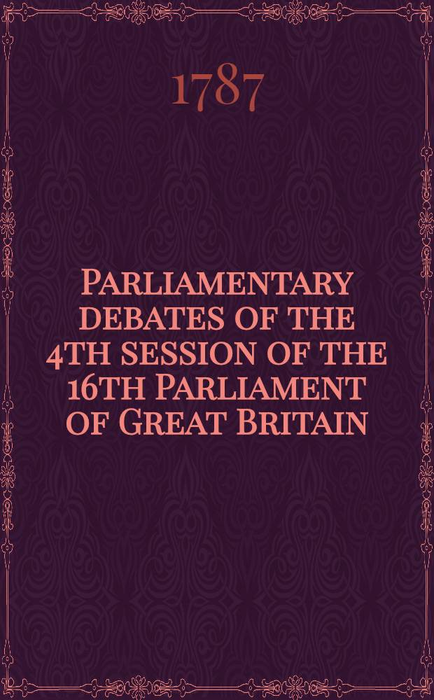 Parliamentary debates of the 4th session of the 16th Parliament of Great Britain