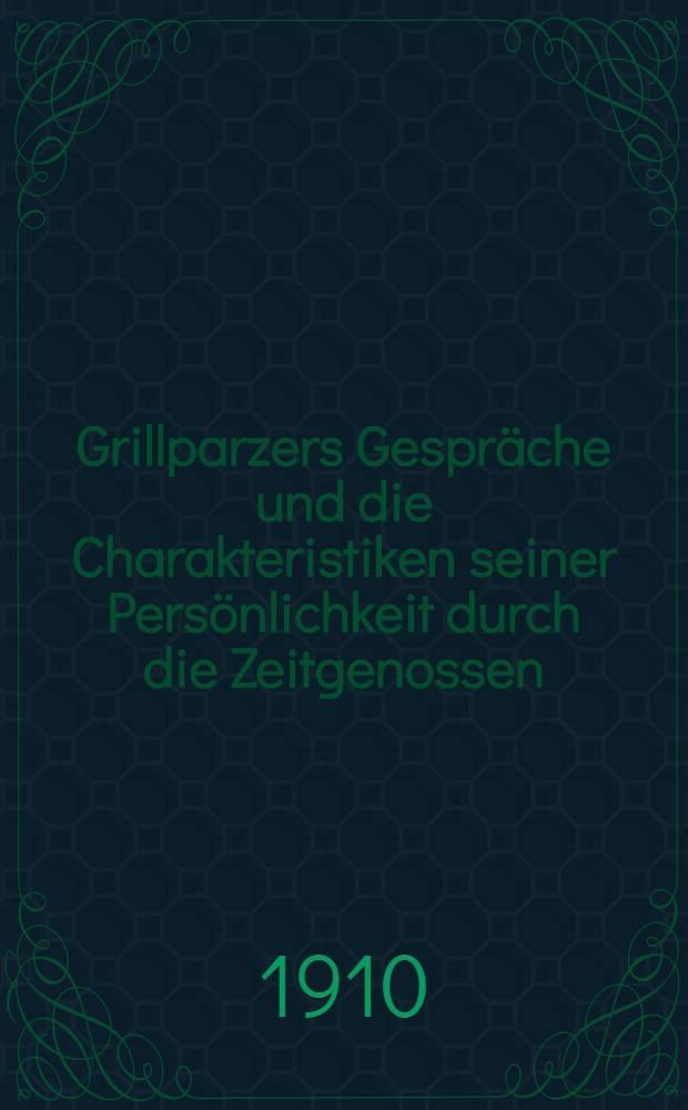 Grillparzers Gespräche und die Charakteristiken seiner Persönlichkeit durch die Zeitgenossen : Gesam. und hrsg. von August Sauer. Abt. 2[3] : Gespräche und Charakteristiken (1848-1863)